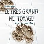 Le très grand nettoyage [The Great Clean-Up]: Bascule vers un nouvel âge | Romuald Reber