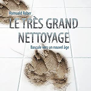 Le très grand nettoyage [The Great Clean-Up] Hörbuch