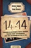 """Afficher """"14-14, centenaire de la Première Guerre mondiale"""""""
