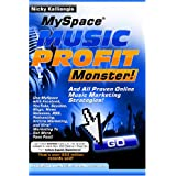 MySpace Music Profit Monster: And All Proven Online Music Marketing Strategies! ~ Nicky Kalliongis
