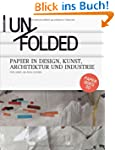 Unfolded. Papier in Design, Kunst, Ar...