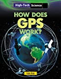 img - for How Does GPS Work? (High-Tech Science) book / textbook / text book