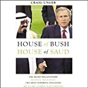 House of Bush, House of Saud: The Secret Relationship between the World's Two Most Powerful Dynasties | [Craig Unger]