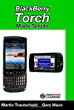 Martin Trautschold Blackberry Torch Made Simple: For the Blackberry Torch 9800 Series Smartphones (Made Simple Learning)