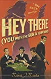 img - for Hey There (You with the Gun in Your Hand): A Rat Pack Mystery (Rat Pack Mysteries) by Robert J. Randisi (2008-12-09) book / textbook / text book