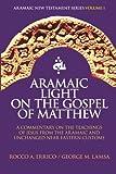 img - for Aramaic Light on the Gospel of Matthew (Aramaic New Testament Series) (Volume 1) book / textbook / text book
