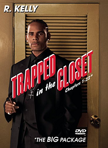 R. Kelly - Trapped In The Closet (Chapters 1-22) - Zortam Music