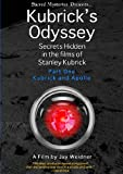 Kubrick's Odyssey: Secrets Hidden in the Films