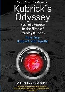 Kubrick's Odyssey: Secrets Hidden in the Films