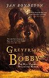GREYFRIARS BOBBY (144560762X) by Bondeson, Jan