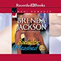 Bachelor Unleashed (       UNABRIDGED) by Brenda Jackson Narrated by Kim Brockington