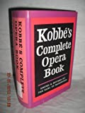 img - for Kobbe's complete opera book book / textbook / text book