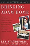 Bringing Adam Home: The Abduction That Changed America (0061983918) by Standiford, Les