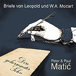 Dero gehorsamster Sohn - Mozart-Briefe | Wolfgang Amadeus Mozart,Leopold Mozart