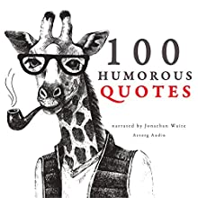 100 Humorous Quotes Audiobook by  div. Narrated by Jonathan Waite