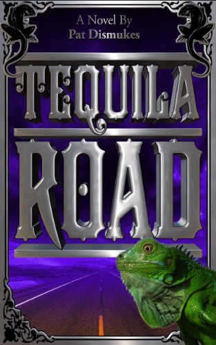 Book: Tequila Road by Pat Dismukes