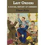 Last Orders: A Social History Of Drinkingby History Today