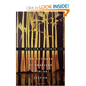 The Collapse of American Criminal Justice William J. Stuntz