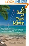 A Sail of Two Idiots: 100+ Lessons an...