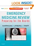 Emergency Medicine Review: Preparing for the Boards (Expert Consult - Online and Print) Richard A. Harrigan MD, Jacob Ufberg MD and Matthew Tripp MD