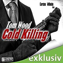 Cold Killing (Tesseract 6) Hörbuch von Tom Wood Gesprochen von: Carsten Wilhelm