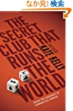 The Secret Club That Runs the World: Inside the Fraternity of Commodity Traders (Portfolio Non Fiction)