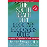 The South Beach Diet Good Fats/Good Carbs Guide (Revised): The Complete and Easy Reference for All Your Favorite Foods (The South Beach Diet)by Arthur Agatston