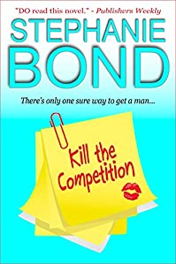 Kill The Competition by Stephanie Bond ebook deal