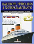 Paquebots, p�troliers & navires march...