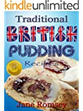 Traditional British Pudding Recipes (Traditional British Recipes Book 2) (English Edition)