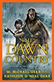 The Dawn Country: A People of the Longhouse Novel (North America's Forgotten Past) (0765320177) by Gear, Kathleen O'Neal