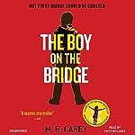 The Boy on the Bridge | M. R. Carey