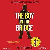 The Boy on the Bridge | [M. R. Carey]