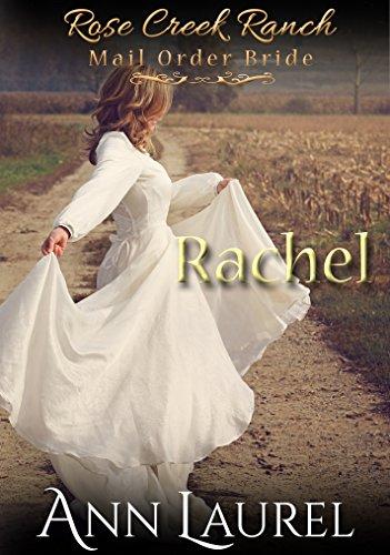 mail-order-bride-rachel-historical-western-romance-rose-creek-ranch-mail-order-bride-book-2