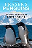img - for [FRASER'S PENGUINS]Fraser's Penguins: A Journey to the Future in Antarctica By Montaigne, Fen(Author)Hardcover On 09 Nov 2010) book / textbook / text book