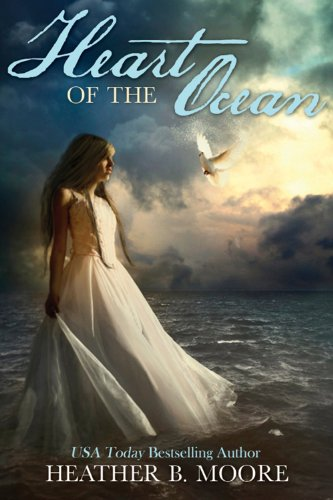 FREE today! Don't miss USA Today bestselling author Heather B. Moore's enthralling 1840s historical romance Heart of the Ocean
