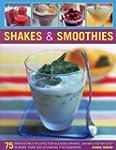 Shakes & Smoothies: 75 irresistible r...