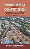img - for Federal Service and the Constitution: The Development of the Public Employment Relationship (Public Management and Change) book / textbook / text book