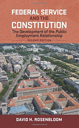 Federal Service and the Constitution: The Development of the Public Employment Relationship (Public Management and Change) PDF