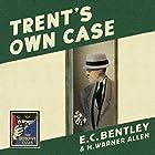 Trent's Own Case: The Detective Club Hörbuch von E. C. Bentley Gesprochen von: Steven Crossley