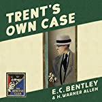 Trent's Own Case: The Detective Club | E. C. Bentley,Martin Edwards - introduction