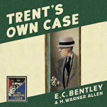 Trent's Own Case: The Detective Club Audiobook by E. C. Bentley Narrated by Steven Crossley