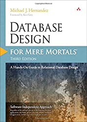 Database Design for Mere Mortals- A Hands - on Guide to Relational Database Design