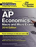 Cracking the AP Economics Macro and Micro Exams, 2016 Edition (College Test Preparation)