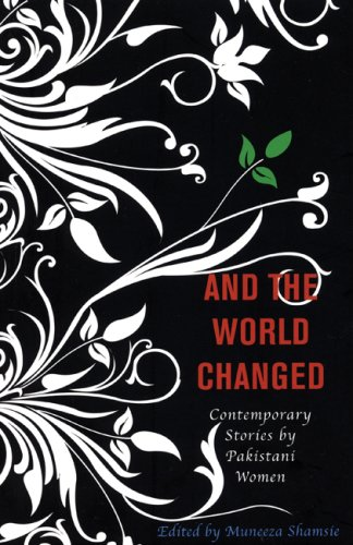 And the World Changed: Contemporary Stories by Pakistani Women