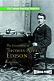 img - for The Inventions of Thomas Alva Edison: Father of the Light Bulb and the Motion Picture Camera (19th Century American Inventors) book / textbook / text book