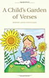 A Child's Garden of Verses (Wordsworth Children's Classics) (Wordsworth Classics) (1853261416) by Robert Louis Stevenson