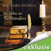 Der Sohn des Tuchhändlers (Tuchhändler 5) | Richard Dübell