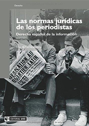 Las normas jurídicas de los periodistas: Derecho español de la información (Manuales)