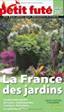Le Petit Fut La France des jardins : Les plus beaux jardins de France : contemporains, classiques, botaniques...Les jardiniers clbres